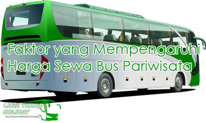 Faktor yang Mempengaruhi Harga Sewa Bus Pariwisata