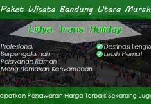 Paket Wisata Bandung Utara Murah Terbaik