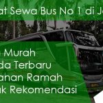 Daftar Harga Sewa Bus Pariwisata Jakarta Murah Terbaik