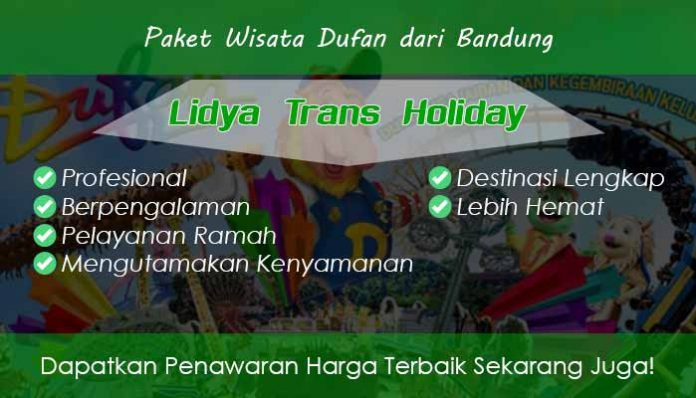 Paket Wisata Dufan dari Bandung Murah Fasilitas Terbaik
