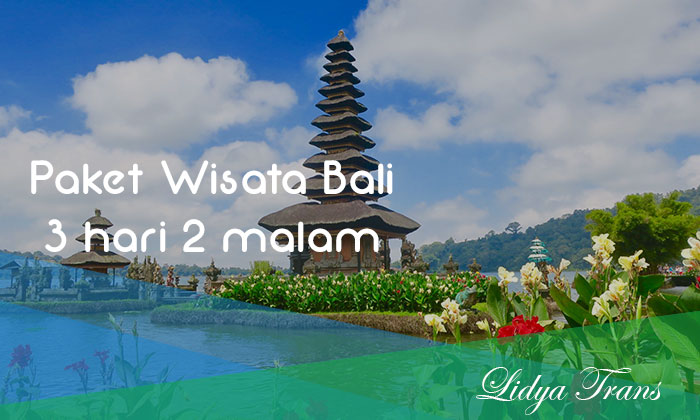 Paket Wisata Bali 3 hari 2 malam 2020 - Lidya Trans